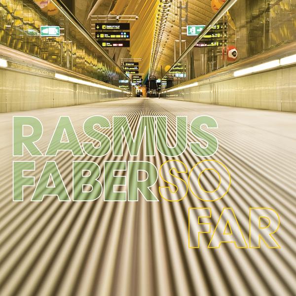 Rasmus Faber_So Far.jpg