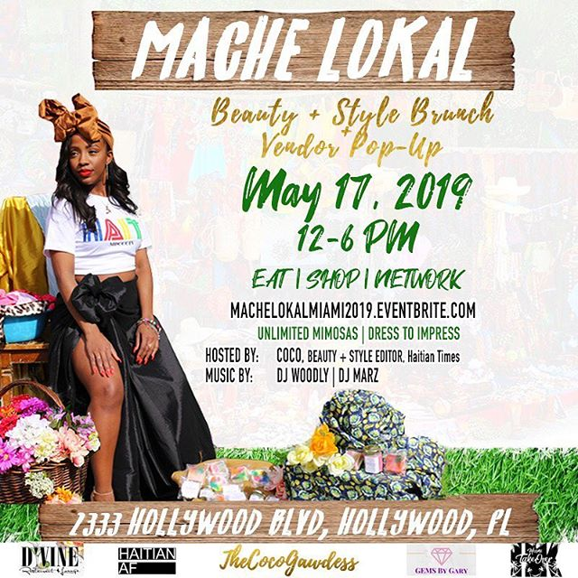 Just in case you missed it... I'm hosting the first-ever MACHE LOKAL, a Haitian beauty & style brunch and vendor pop-up event in Hollywood, FL!  We also need local vendors and sponsors, so Miami businesses, THAT'S YOU! TAG EM! 👇🏾 The premier networking pop-up shop and brunch is hitting MIAMI, during Haitian Flag Day Weekend! Come eat, shop and network!  @thecocogawdess & @haitianaf_ present:  MACHE LOKAL: Miami | Beauty & Style Brunch + Vendor Pop-Up 🎟: 🔗 in bio!  COME MIX & MINGLE WHILE SHOPPING SOME OF YOUR FAVORITE HAITIAN-OWNED BUSINESSES! THE PERFECT OPPORTUNITY TO GET NEW, HAITIAN-OWNED BEAUTY PRODUCTS, T-SHIRTS, SANDALS, MAKE-UP, SKINCARE, HAIRCARE & MORE DURING KOMPAFEST/HKNY MIAMI TAKEOVER WEEKEND!! $30 PRIX FIXE BRUNCH INCLUDES UNLIMITED MIMOSAS  21+ ONLY  HOSTED BY: Coco MUSIC BY: @djmarztv @djwoodly FOOD BY: @dvinerestaurantandlounge EVENT DESIGN: @gemsbygary