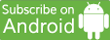 Subscribe-on-Android 110x40.png