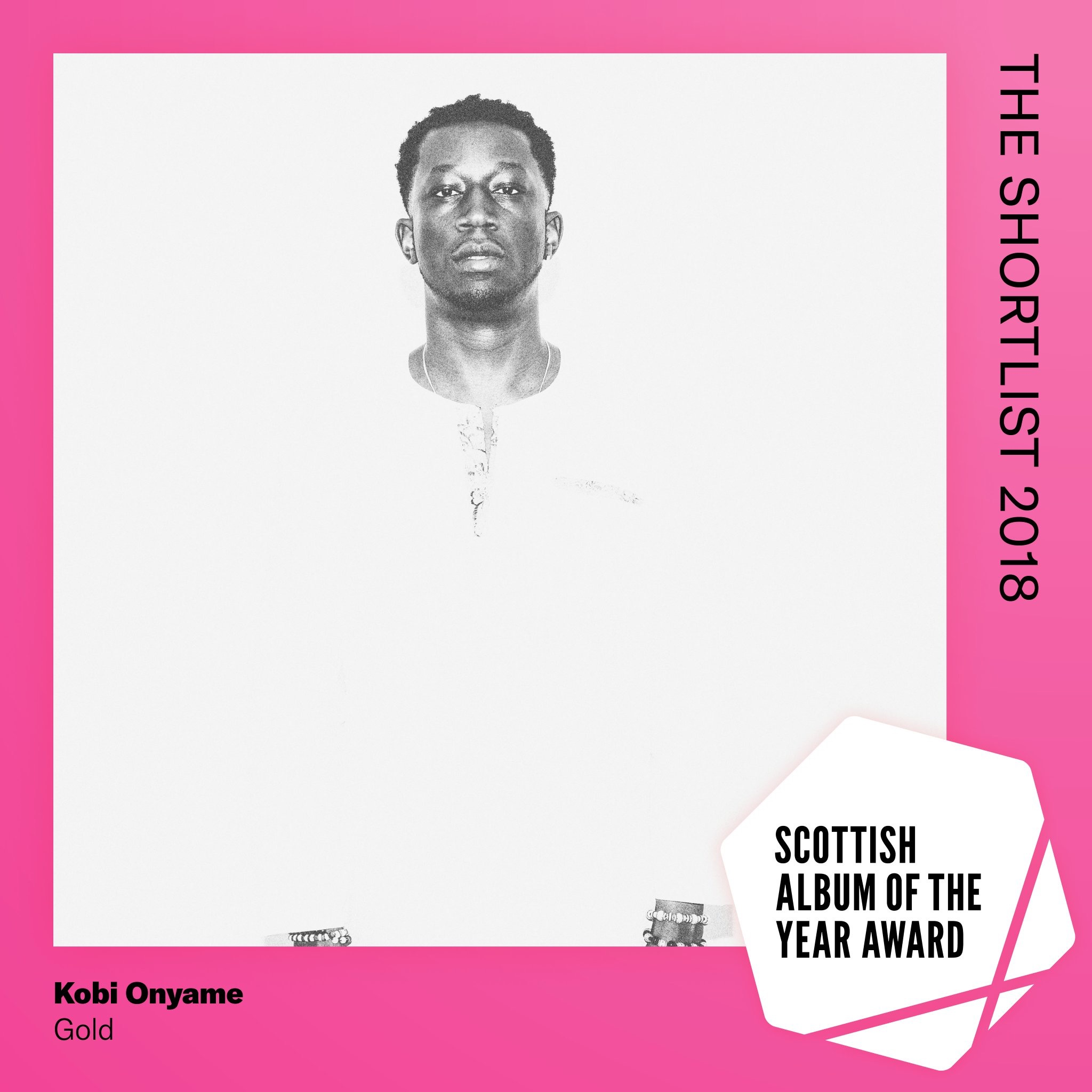 Kobi Onyame's GOLD picks up a shortlist nomination in the  2018 Scottish Album of the Year nominations. - Released on September 1st 2017, the album boasted excellent reviews and stand out tracks including 'Chosen Ones', 'Wedadi', 'Gold' and 'Still We Rise'. The self produced and released album is Kobi's third album and his first SAY Award nomination. The album mashes hip-hop undertones with the traditional highlife and afrobeat rhythms of his Ghanaian heritage.The SAY Award is a prestigious and exciting arts prize produced by the Scottish Music Industry Association (SMIA). Boasting a lucrative £20,000 prize for the winner and nine runner up prizes of £1,000 each, the award celebrates, promotes and rewards the most outstanding Scottish albums released each year.