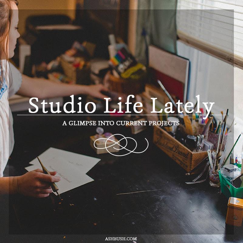 Ashley Bush: Studio Life Lately