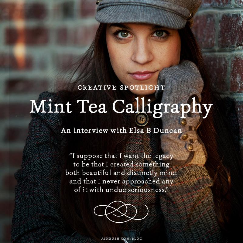 Creative Spotlight: Elsa B Duncan of Mint Tea Calligraphy by Ashley Bush Blog