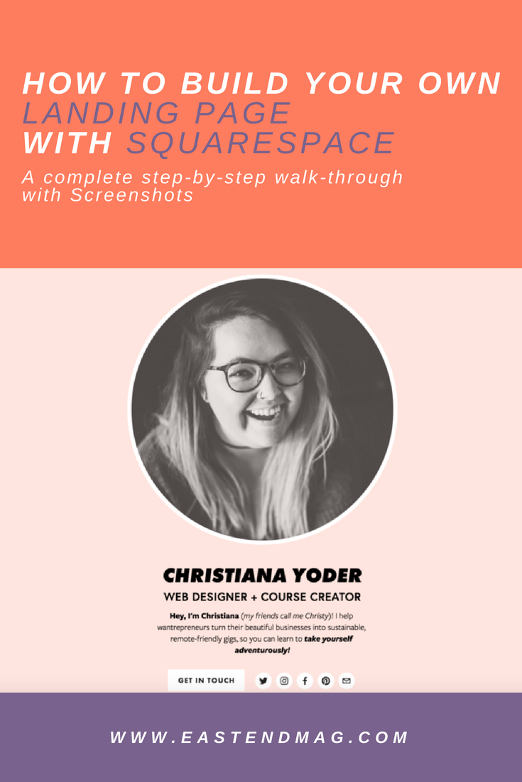 HOW TO BUILD YOUR OWN LANDING PAGE WITH SQUARESPACE - CHRISTY YODER - EAST END MAG