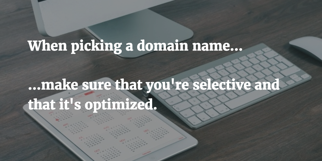 Why is optimization important to picking a domain name?