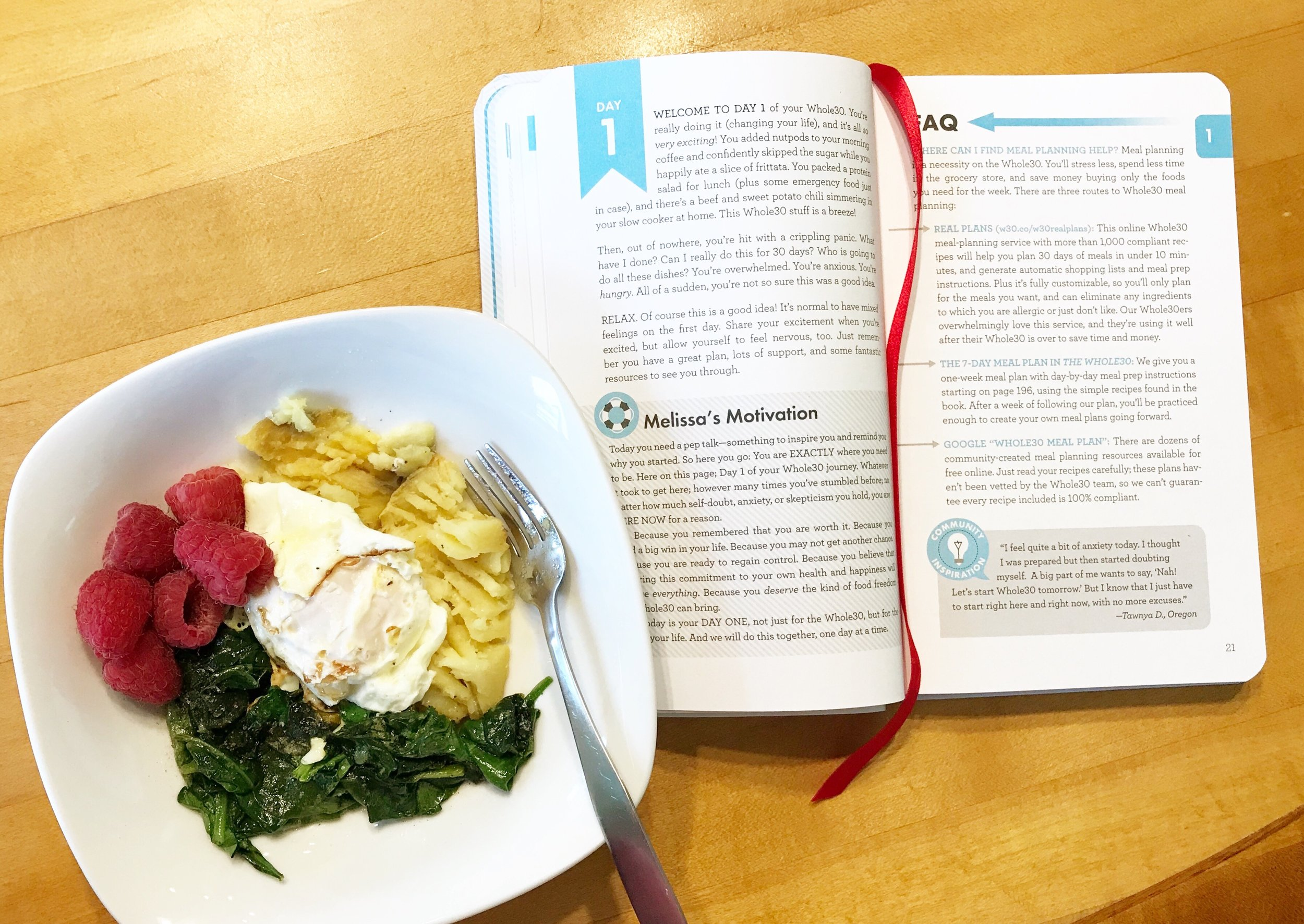 This time as I work my way through the Whole30, I'm using this book, called   Whole30 Day by Day  . It's 100% AWESOME. One easy breakfast is berries with a fried egg and spinach with half a sweet potato. It took my awhile to warm up to veggies for breakfast, but now I LOVE it.