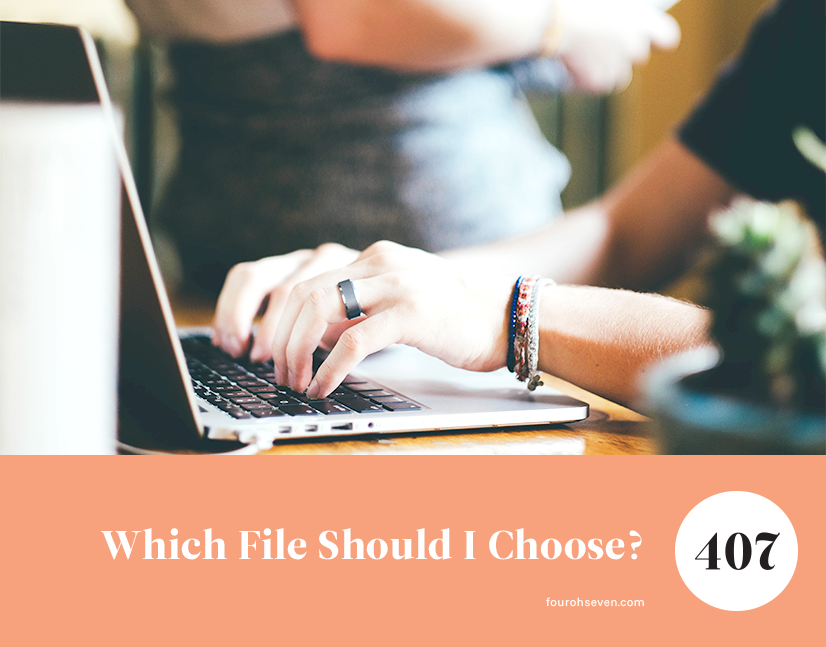 A guide to which file type you should use in which situation