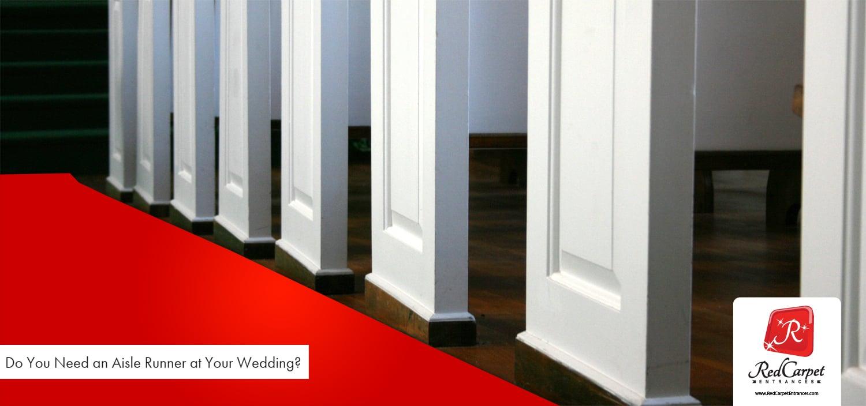 Do I Need An Aisle Runner for my Wedding?