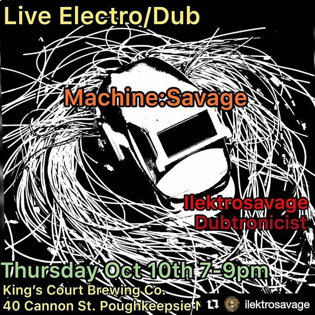 #livetechno this week @kingscourtbrewco ... @ilektrosavage and @dubtronicist  @thedubmob @bomb_mob will be doing a @_machinesavage_ duo set of our brand of #electro #livetronica #electrodub with #modularguitar #livehardware  come say hi.. #hudsonvalley #newyork #livemusic