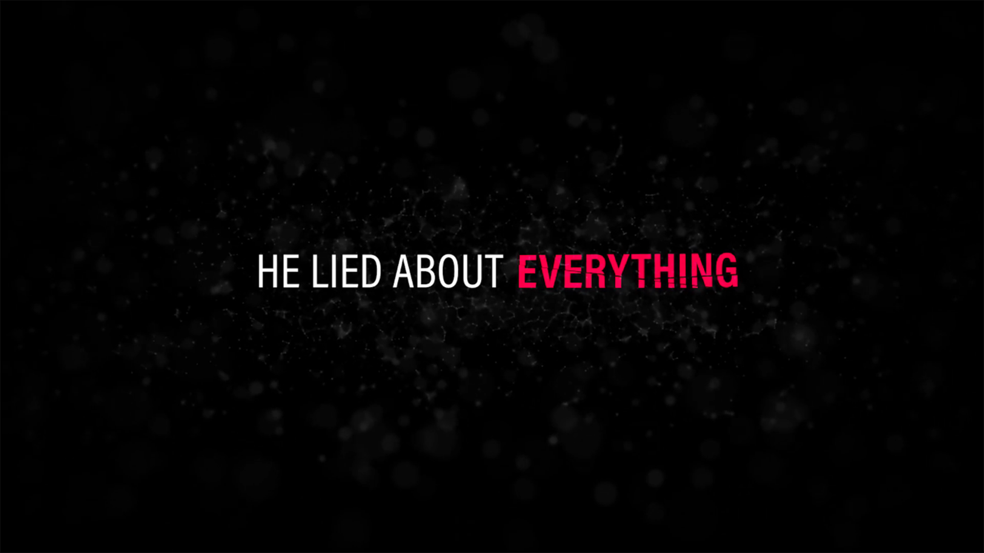 He Lied About Everything | Investigation Discovery