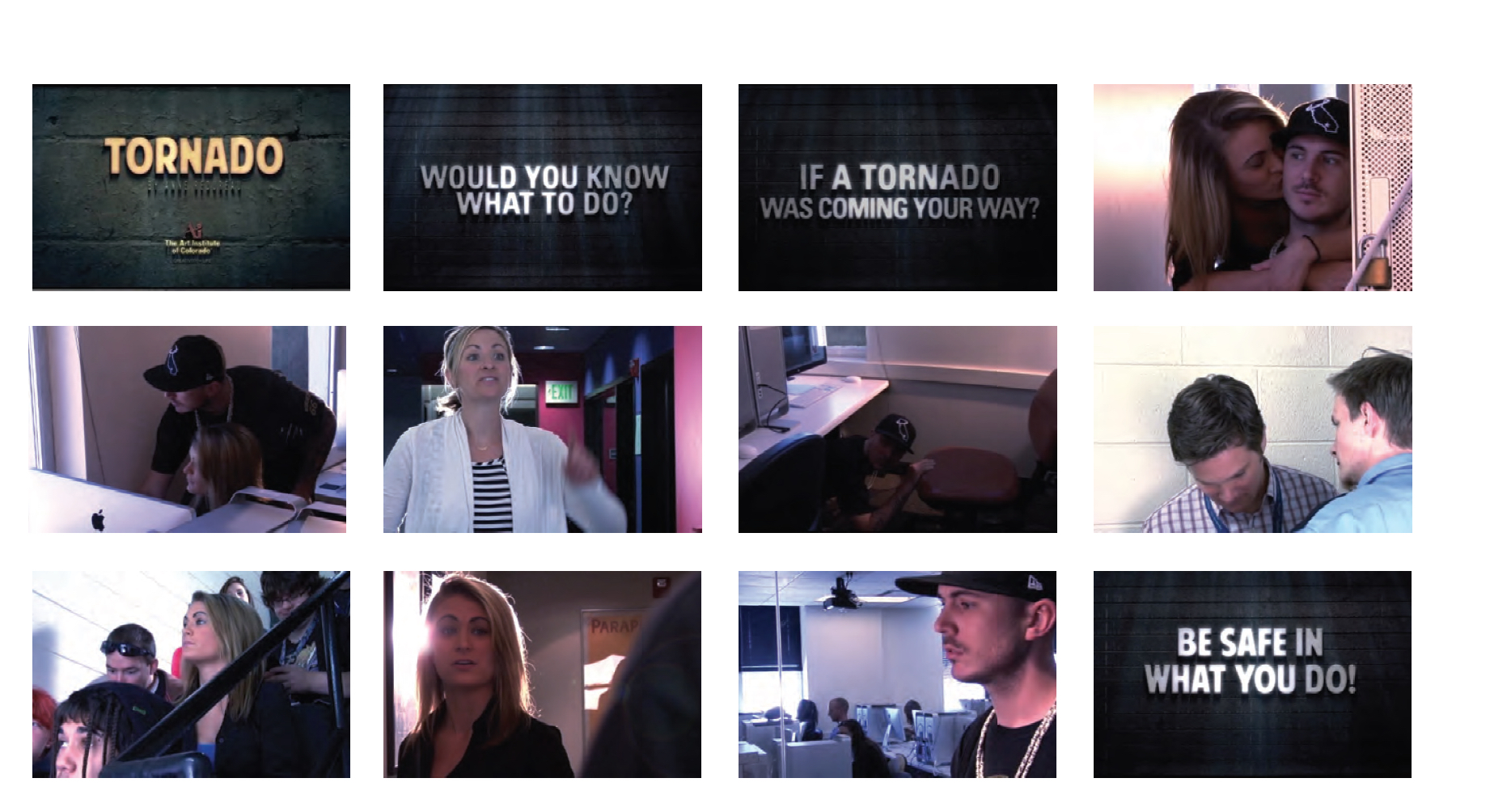 TORNADO is a 3-act sequence video that aims to increase emergency procedures awareness among viewers with a touch of drama and humor.