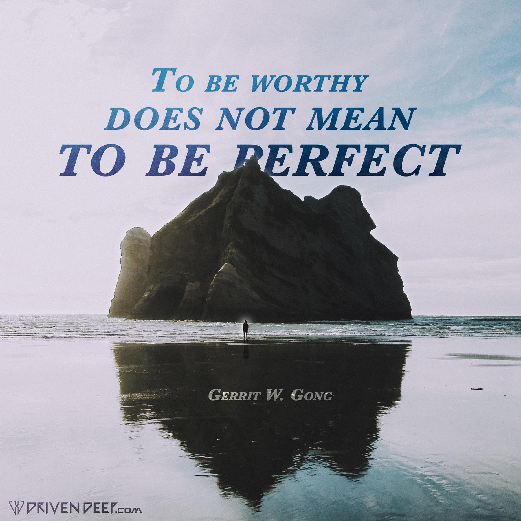 To be worthy does not mean to be perfect - Small.jpg