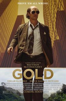 Gold   (2016) dir. Stephen Gaghan Rated: R image:©2016  TWC-Dimension