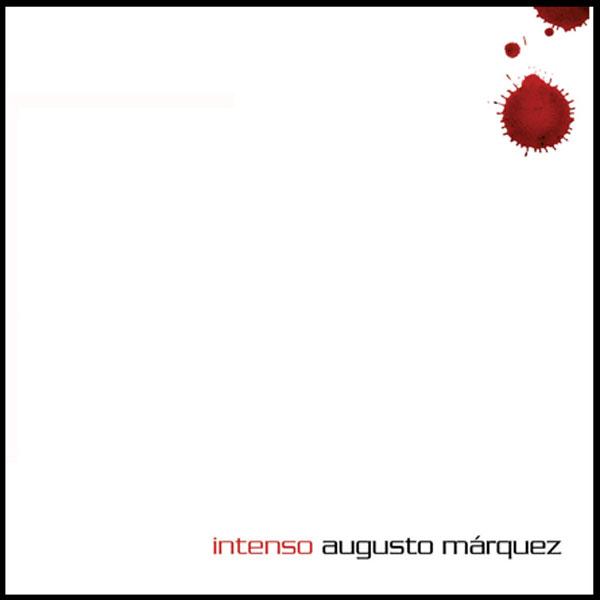 Agusto Márquez - Intenso
