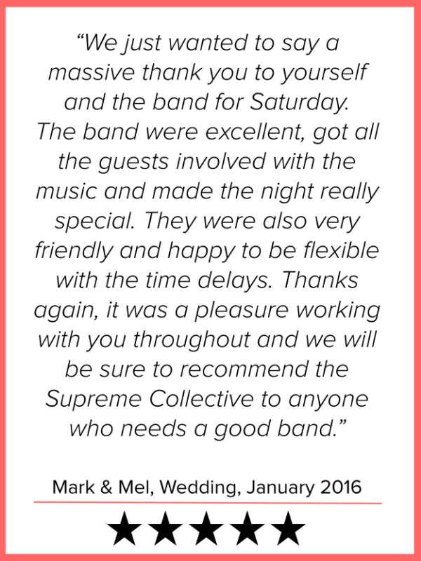We just wanted to say a massive thank you to yourself and the band for Saturday. The band were excellent, got all the guests involved with the music and made the night really special.