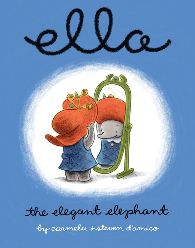 Ella The Elegant Elephant (under former last name 'D'Amico') Hand-drawn title  Publisher: Arthur A. Levine Books / Scholastic    (2004)