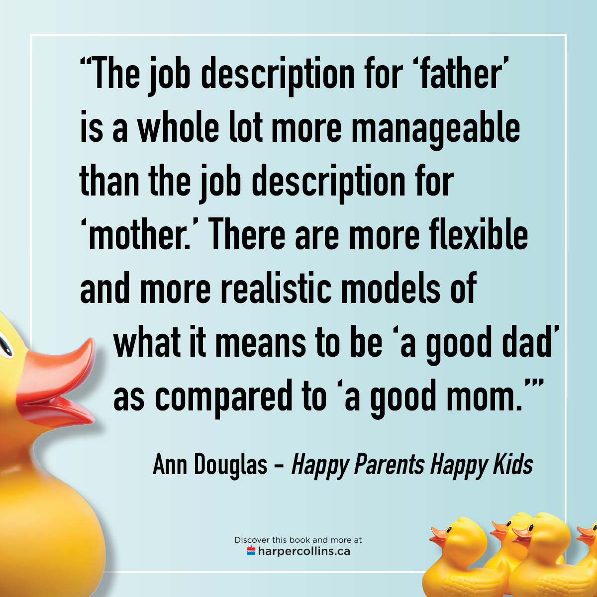 "The job description for ""father"" is still a whole lot more forgiving than the job description for ""mother."""