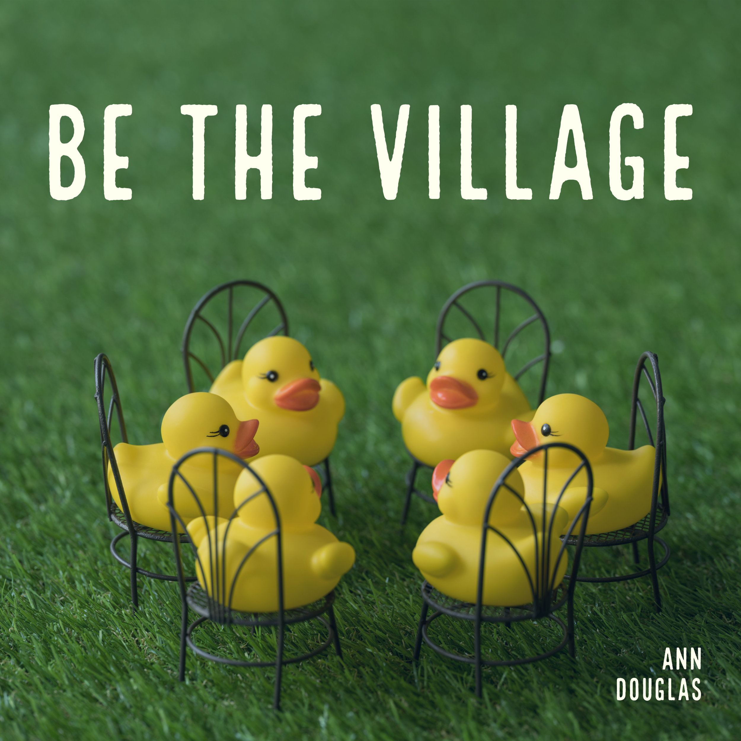 "What does it mean to be ""the village""?"