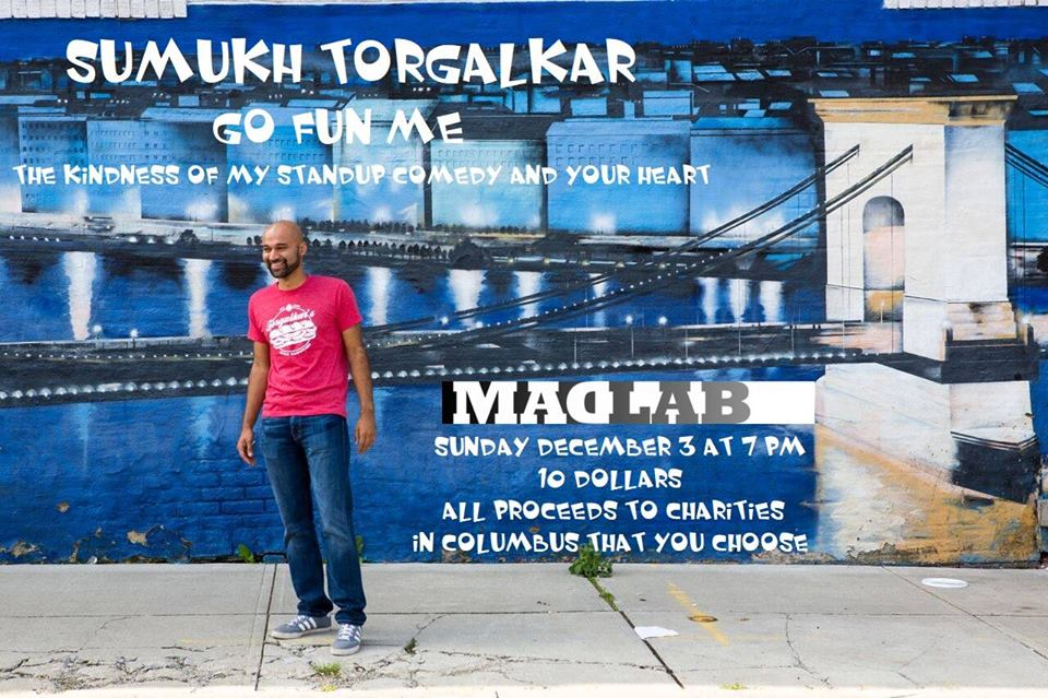Sumukh Torgalkar returns to Columbus on December 3rd to make us laugh and to raise proceeds for local charities. (Photo credit goes to Sumukh.) Click on the image for more info!