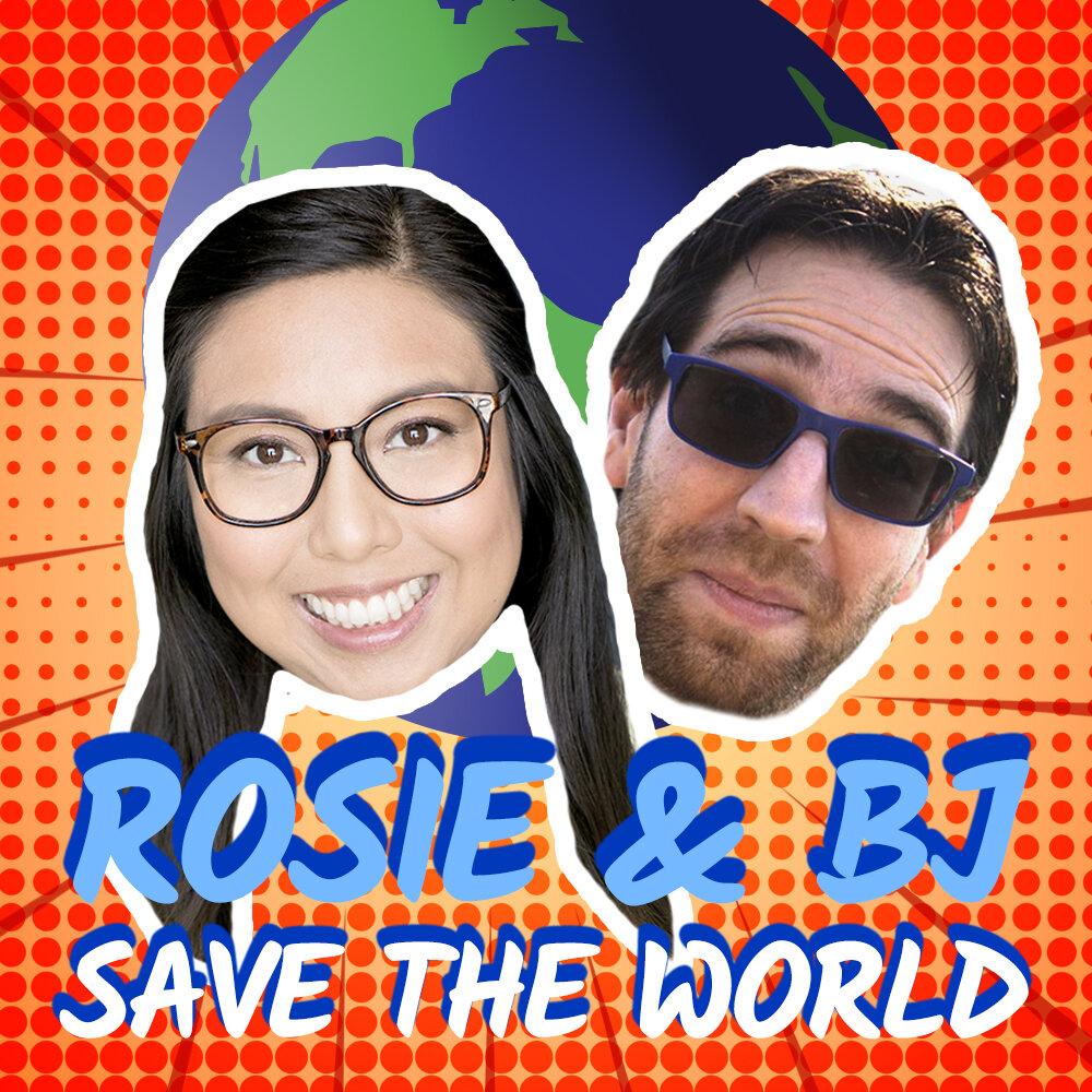 "<img src=""RosieandBJ.jpg"" alt=""Rosie and BJ Save the World Podcast"" />"