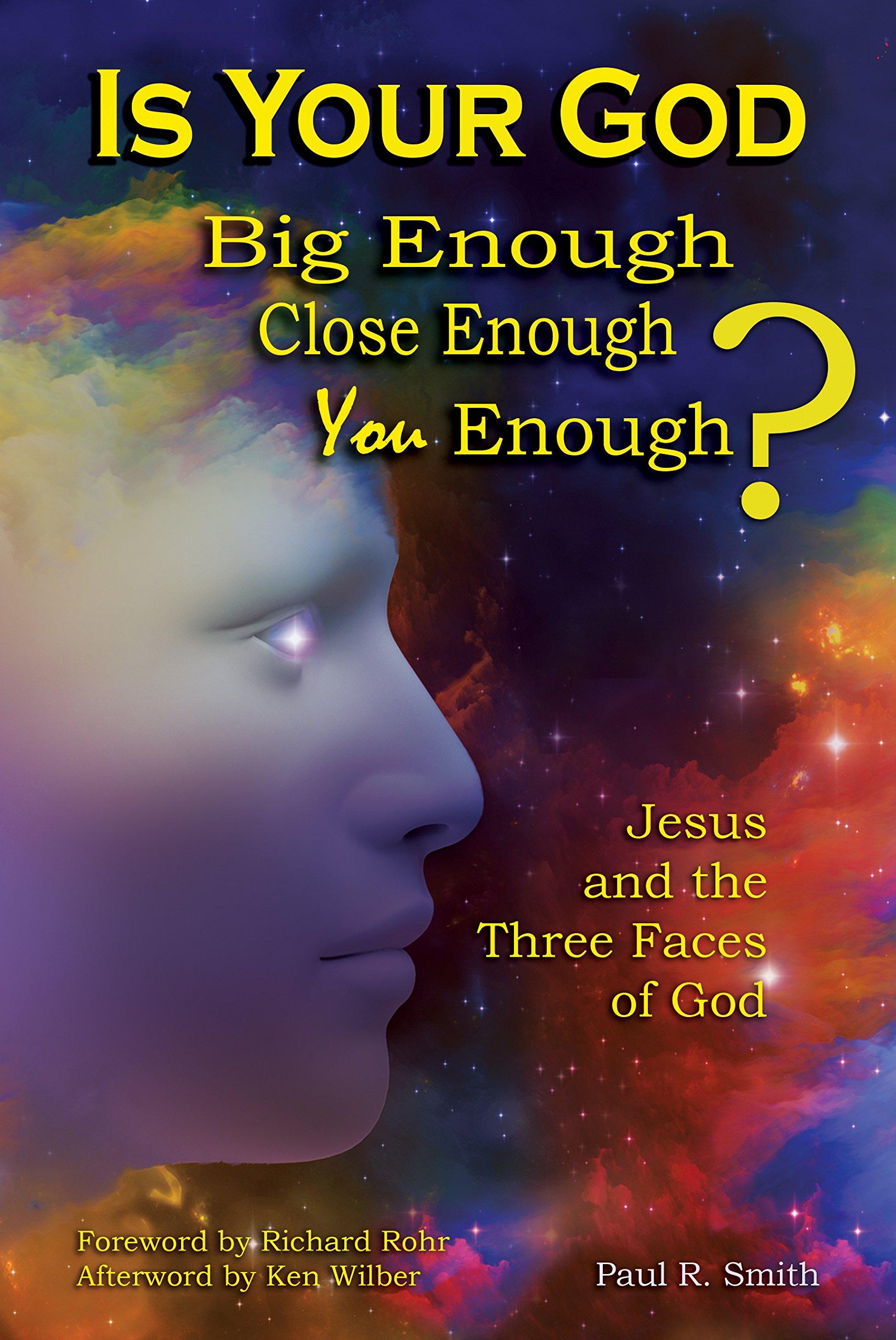 Is Your God Big Enough Close Enough You Enough?