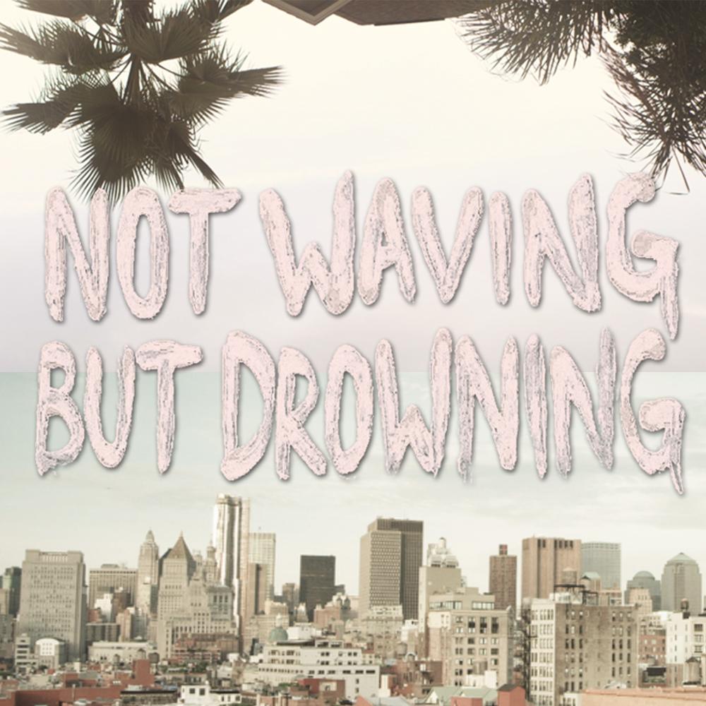 """not waving but drowning"""