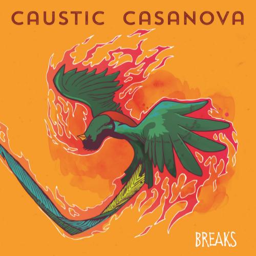 Caustic Casanova - Breaks