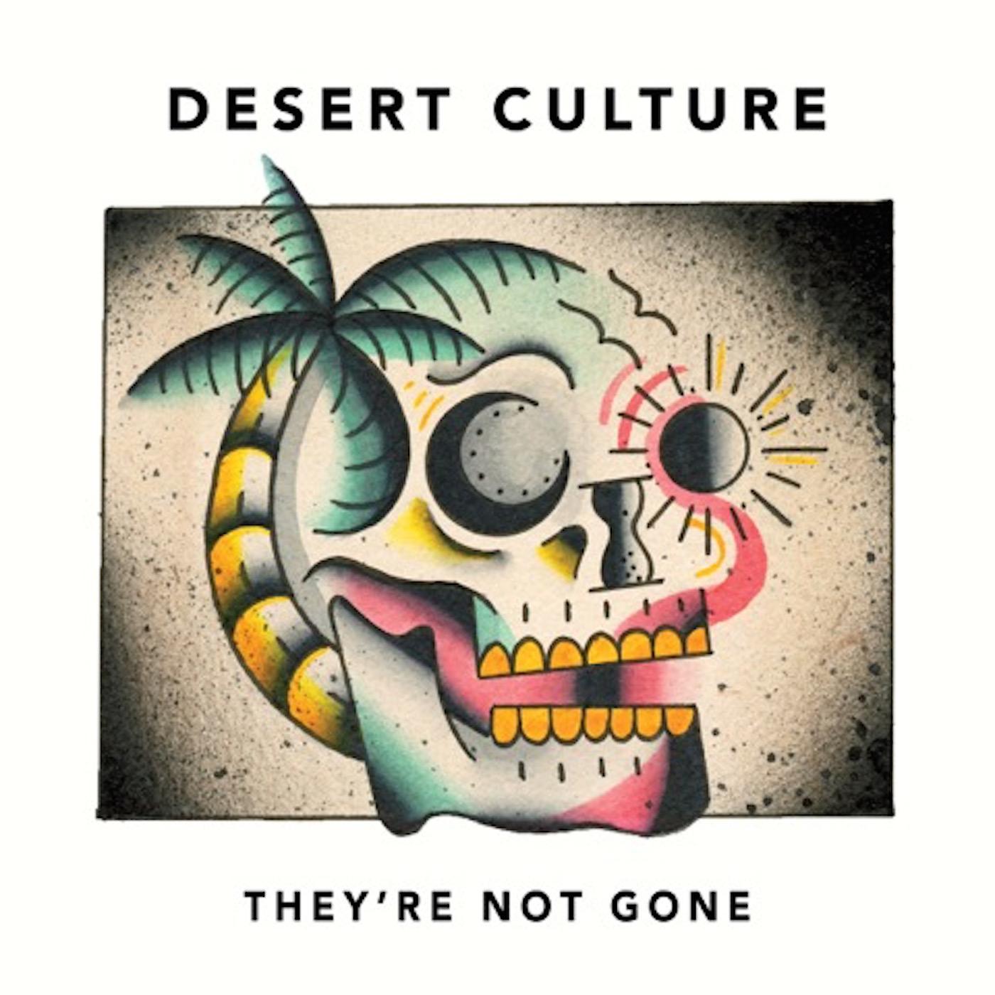DesertCulture_TheyreNotGone_albumcover.jpeg