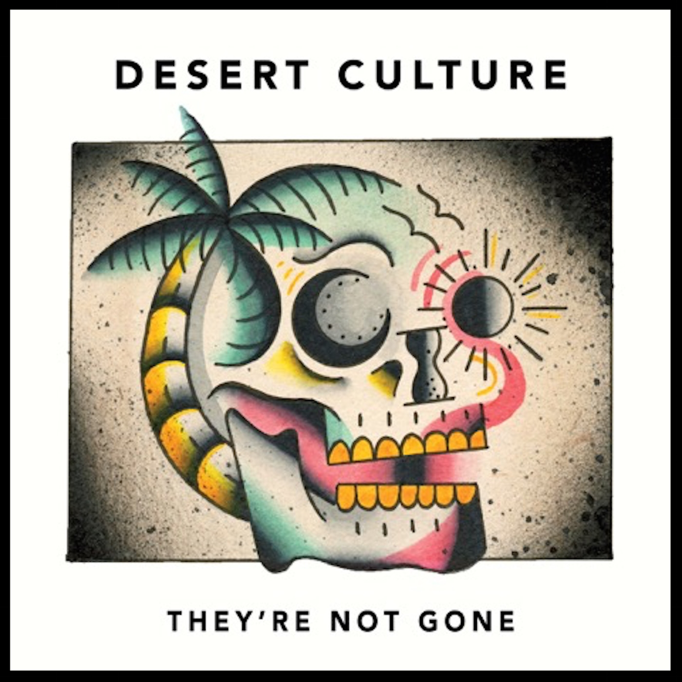 desert culture - they're not gone