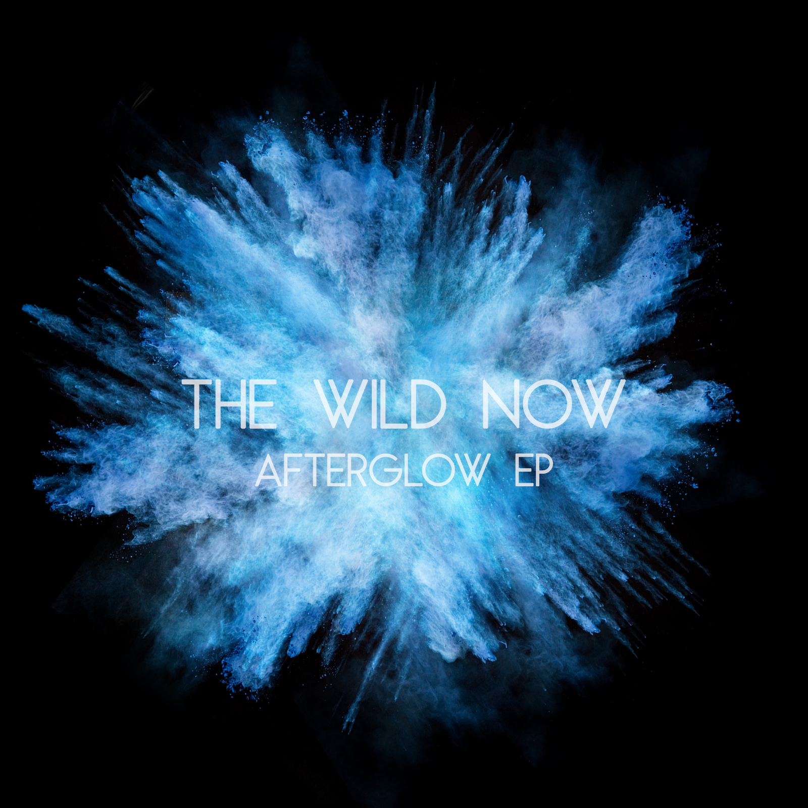 the wild now - Afterglow