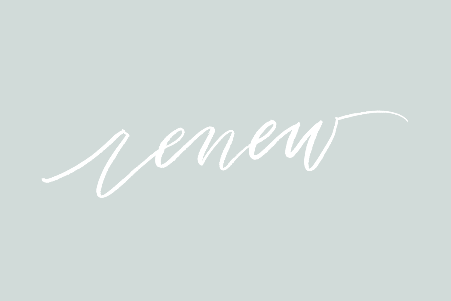 Monthly Mantra: Renew   Jennifer Diaz   Hand Lettering by  Amy May Paper