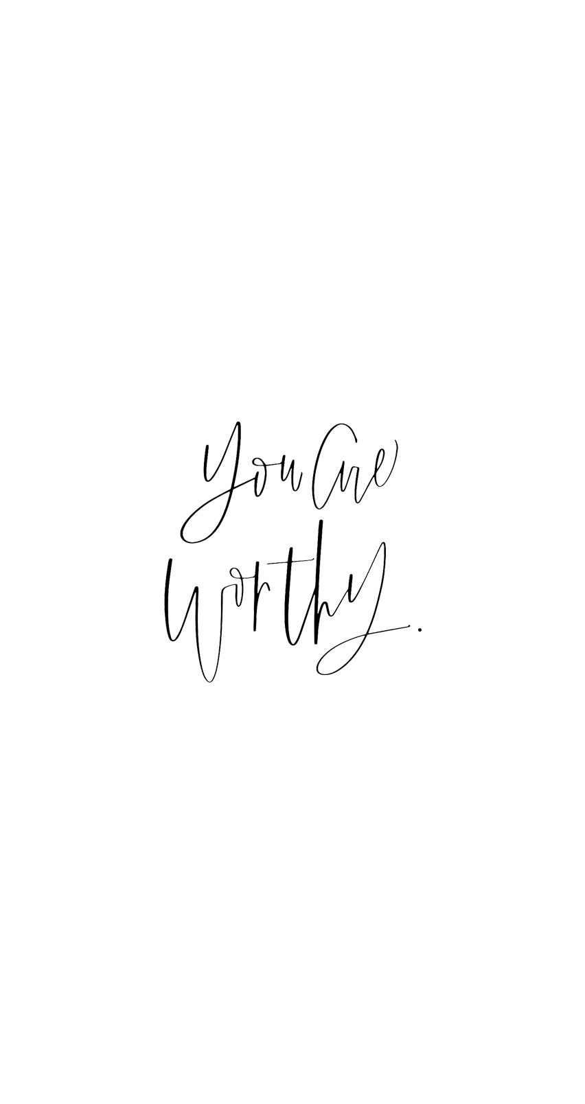 Downloadable Phone Backgrounds   Jennifer Diaz   Hand Lettering by Amy May Paper   You Are Worthy
