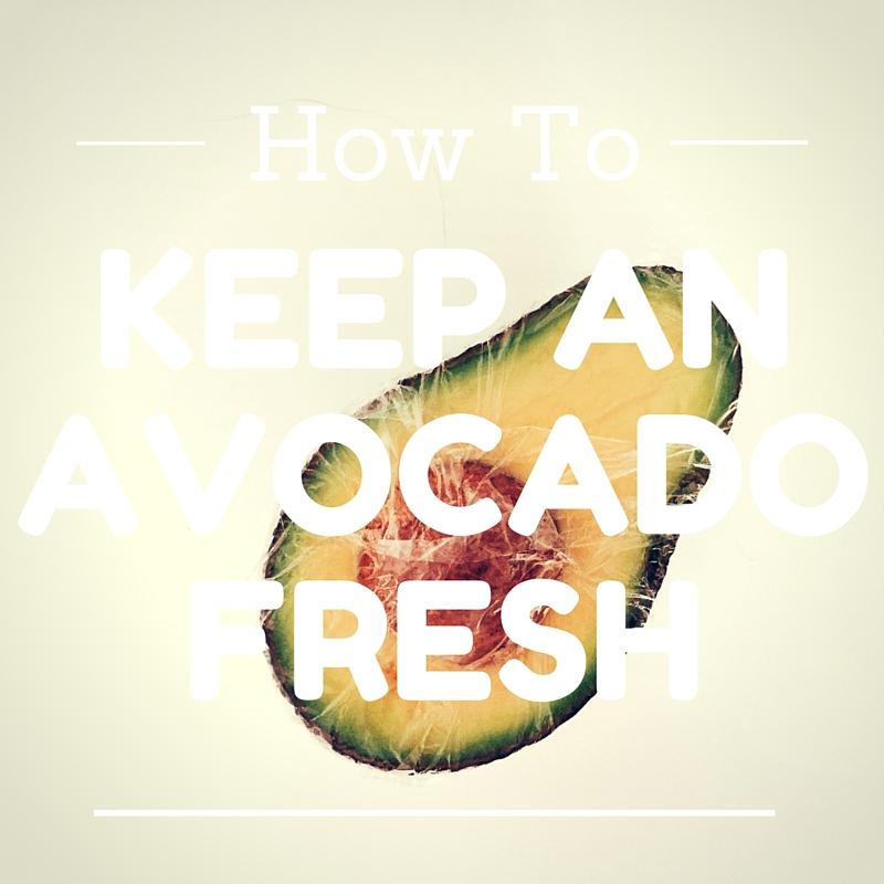How To Keep An Avocado Fresh on Oil & Grain