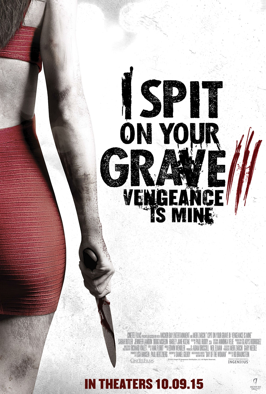 ISpitOnYourGraveIII_VengeanceIsMine-Poster.jpg