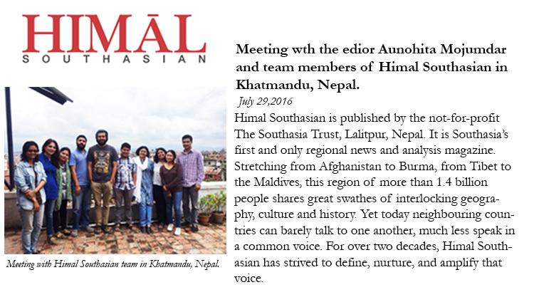 Meeting the team and editor of Himal Southasian, Aunohita Mojumdar in Nepal, Kathmandu on 29th July 2016.