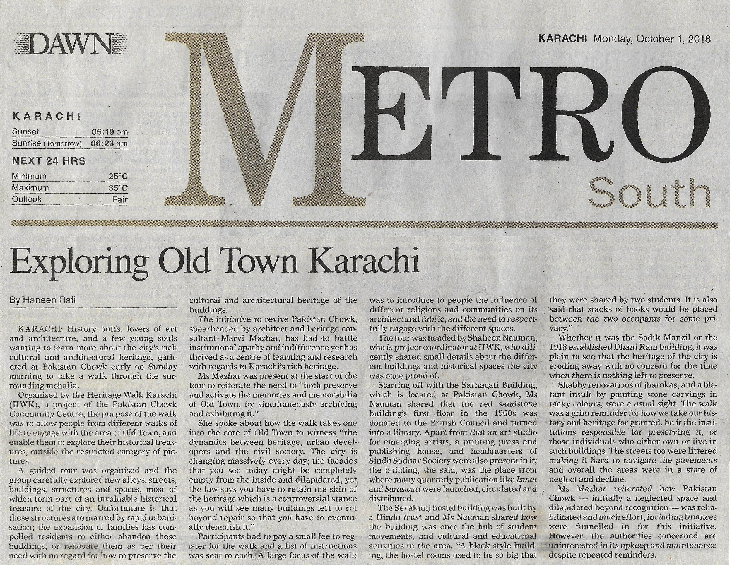 Heritage Walk Karachi is a project of Pakistan Chowk Community Centre, initiated by Marvi Mazhar. The Purpose of the walk is to allow people from different walks of life to engage with the area of Old Town and enable them to explore their historical treasures.  https://epaper.dawn.com/DetailNews.php?StoryText=01_10_2018_115_005#top