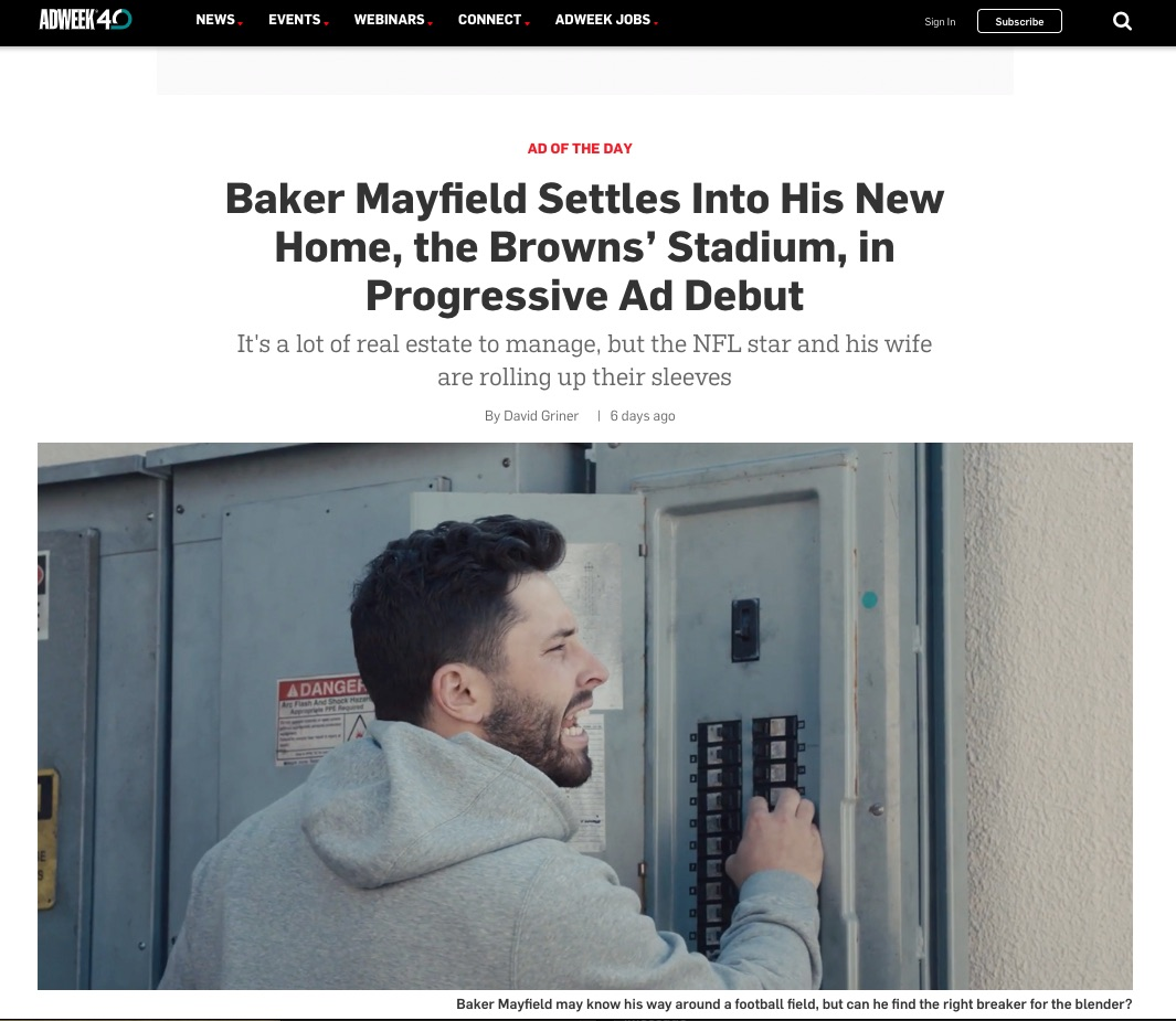 """Making their debut today as Progressive endorsers, Heisman Trophy winner Baker Mayfield and his wife, Emily, star in a series of vignettes called """"At Home With Baker Mayfield,"""" an episodic campaign that will play out throughout the upcoming NFL season. Big thanks to our friends at Arnold for bringing us on for Baker's custom theme music, and Adweek for making it Ad of The Day!"""