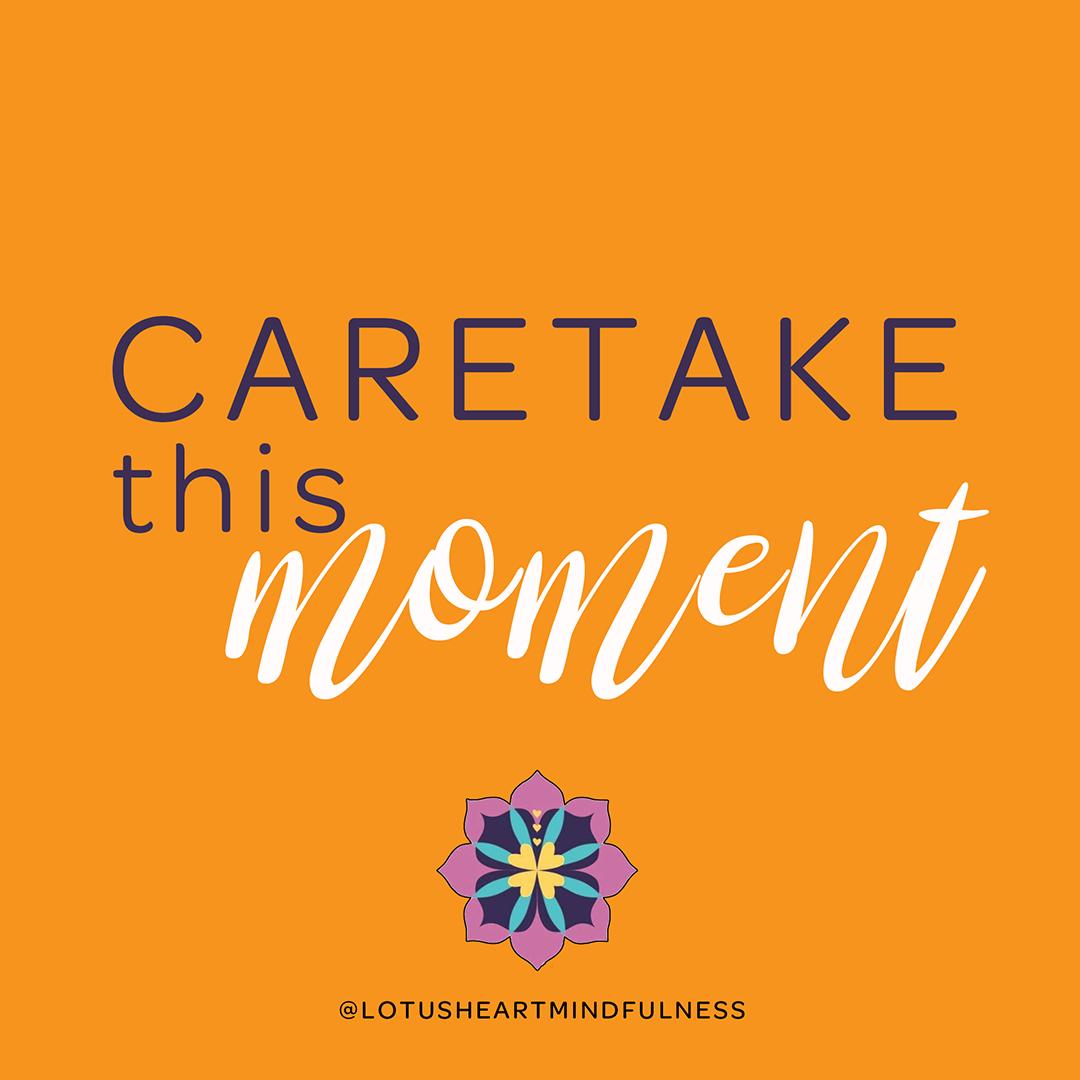 caretake this moment, by Epictetus 50 -135 CE