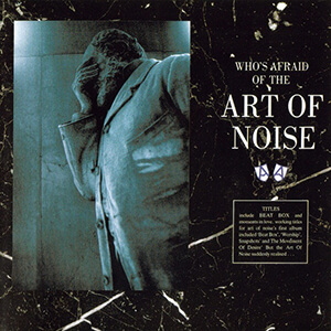 1. The-Art-Of-Noise---Who's-Afraid-Of-The-Art-Of-Noise--300.jpg