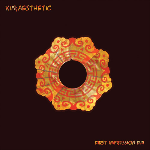 Kin;Aesthetic        First Impression EP (kin-001)