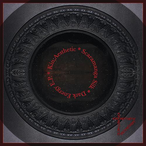 Kin;Aesthetic /    Scaramanga Silk      Dark Energy EP (kin-003)