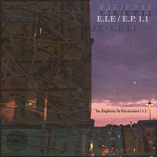 VA:      Euphony In Electronics 1:    E.I.E. E.P.1.1 (kin-005)