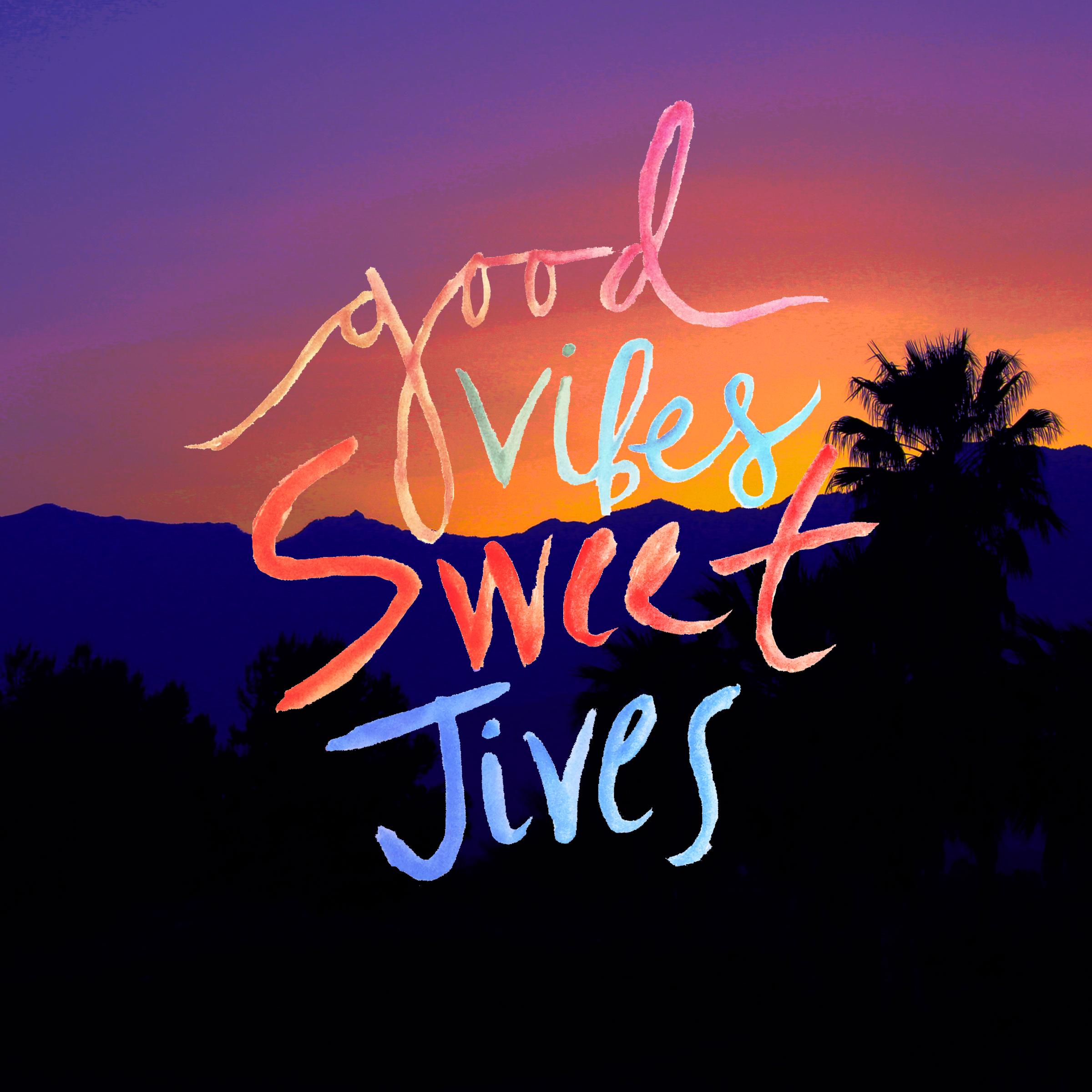 Good Vibes Sweet Jives Print.png