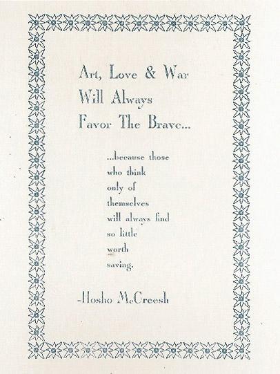 Art, Love, & War Will Always Favor The Brave...