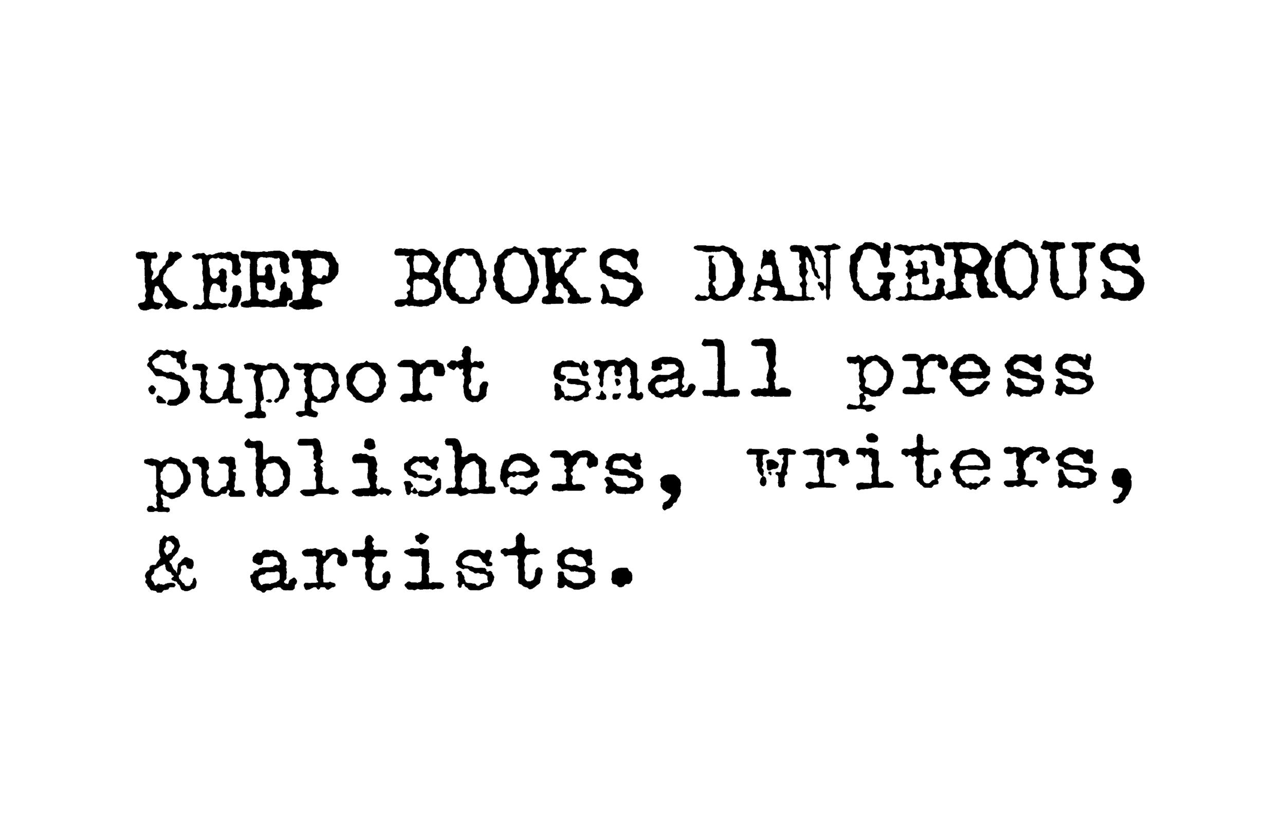 KEEP BOOKS DANGEROUS
