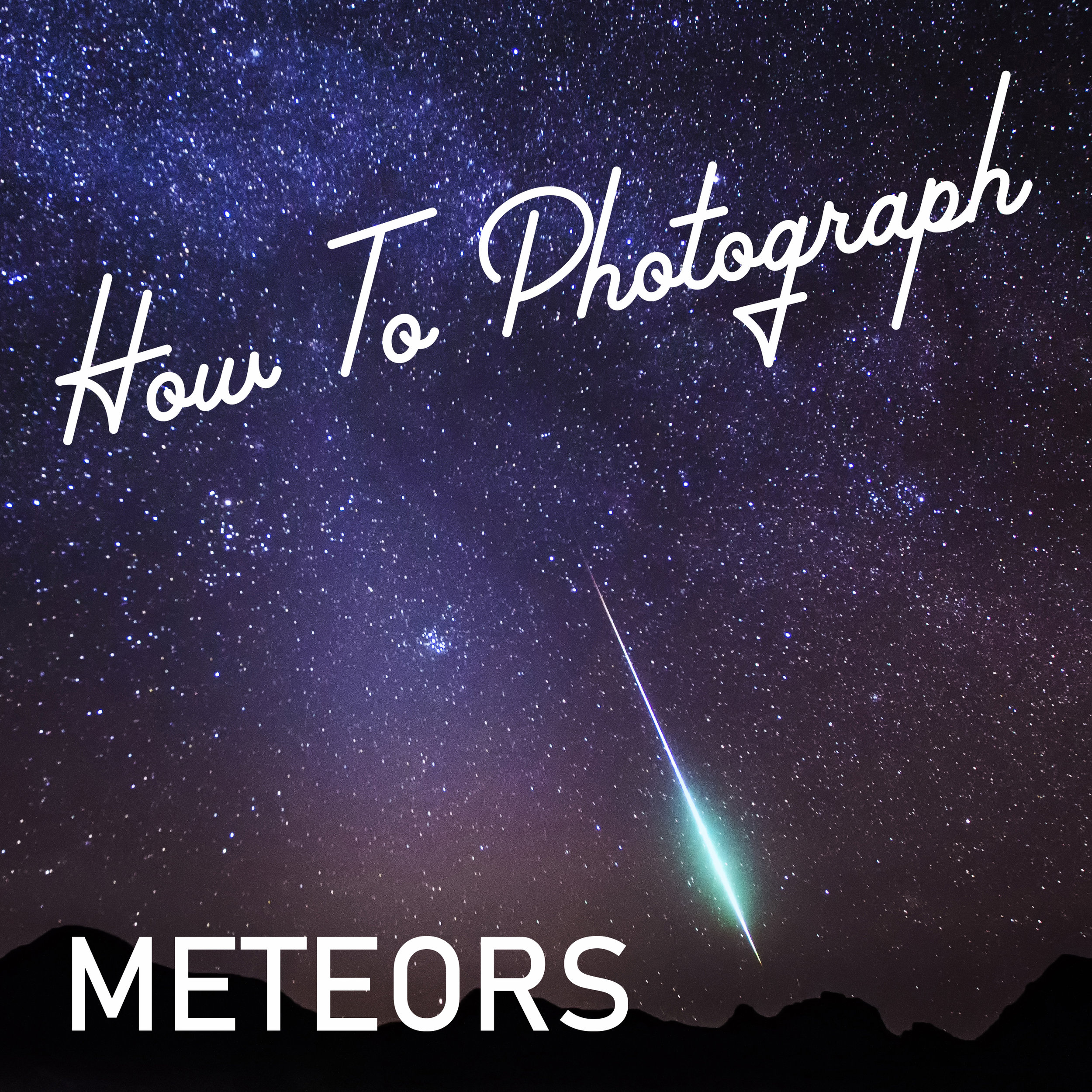 how to photograph meteor meteors meteorshower fireball shooting star