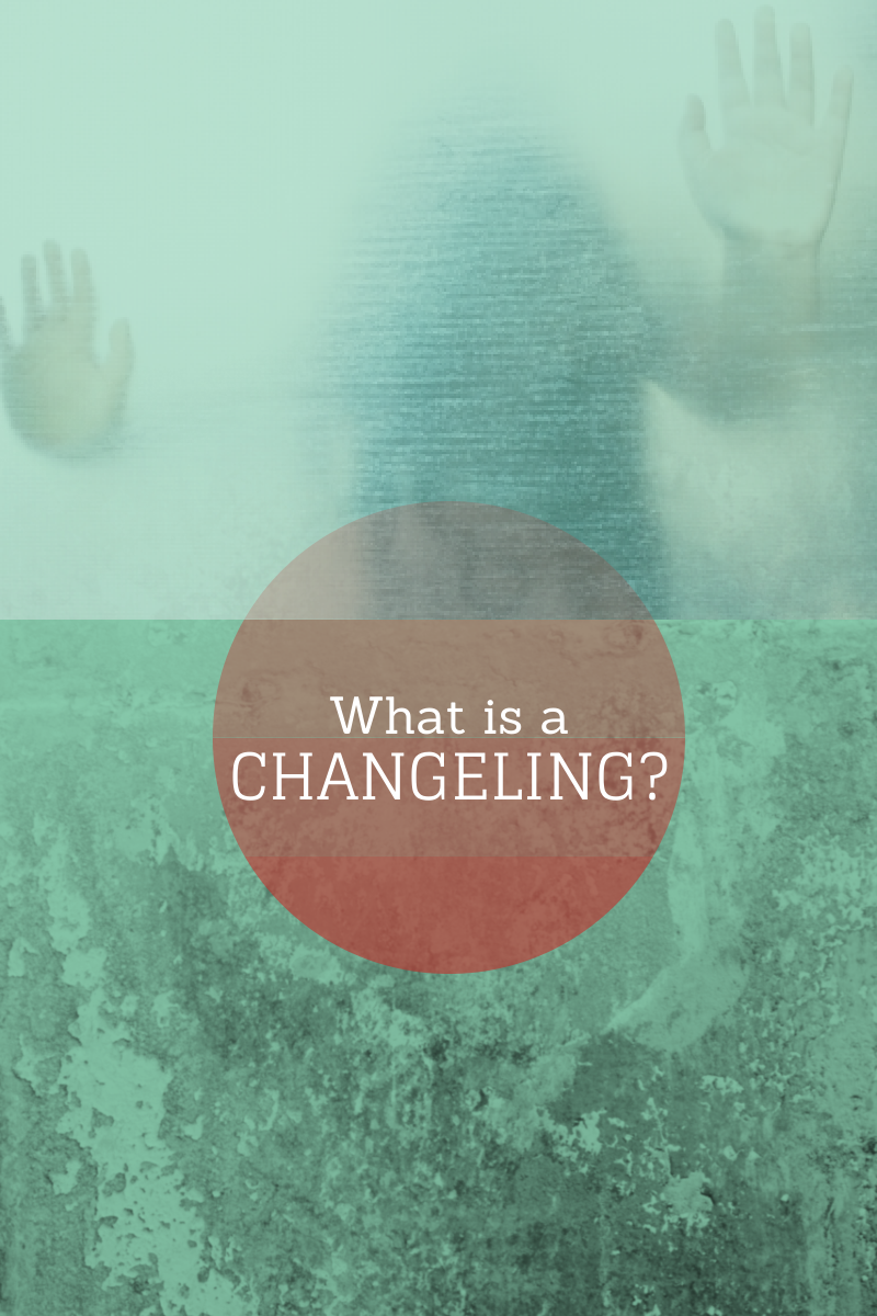 What is a changeling?
