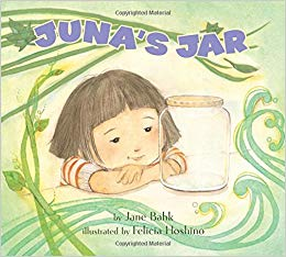 Juna's Jar by Jane Bahk - A tale of the power of friendship and imagination featuring a resourceful young girl.