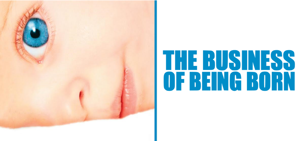 Business of Being Born Banner