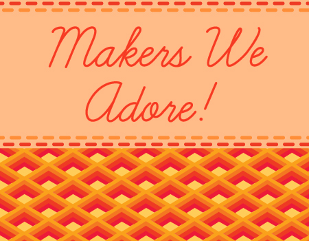makers-we-adore.jpg