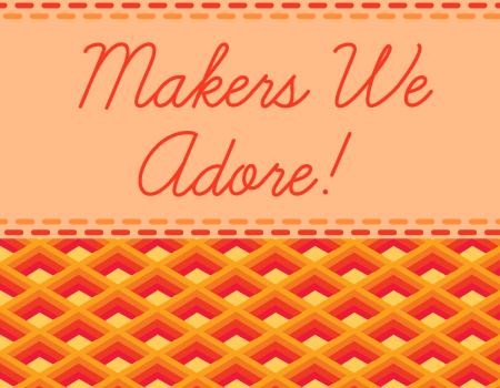 Makers-we-adore.jpg